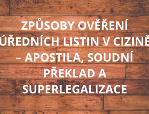 Způsoby ověření úředních listin v cizině – apostila, soudní překlad a superlegalizace