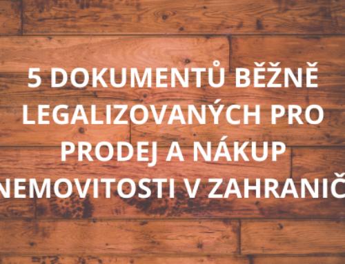 5 dokumentů běžně legalizovaných pro prodej a nákup nemovitosti v zahraničí